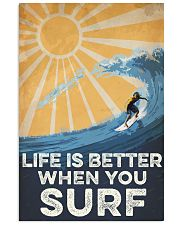 Surfing Life Is Better 16x24 Poster front