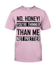 You're Thinner Not Prettier Classic T-Shirt thumbnail