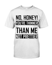 You're Thinner Not Prettier Classic T-Shirt thumbnail