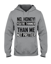 You're Thinner Not Prettier Hooded Sweatshirt thumbnail