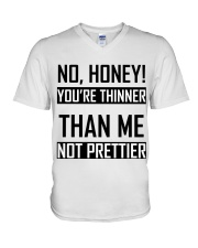 You're Thinner Not Prettier V-Neck T-Shirt thumbnail