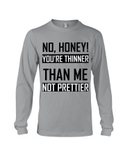 You're Thinner Not Prettier Long Sleeve Tee thumbnail