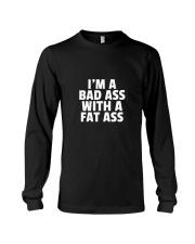 Bad Ass With A Fat Ass Long Sleeve Tee thumbnail