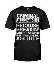 CLOTHING CRIMINAL ATTORNEY TSHIRT Classic T-Shirt front