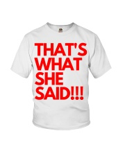THAT S WHAT SHE SAID Youth T-Shirt thumbnail