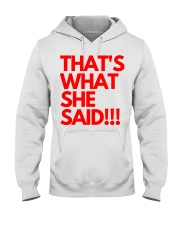 THAT S WHAT SHE SAID Hooded Sweatshirt thumbnail