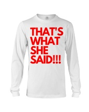 THAT S WHAT SHE SAID Long Sleeve Tee thumbnail