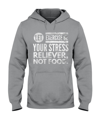 let exercise be your stress believer not food