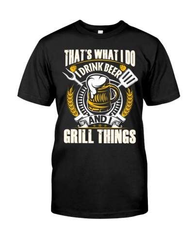 I DRINK BEER AND I GRILL