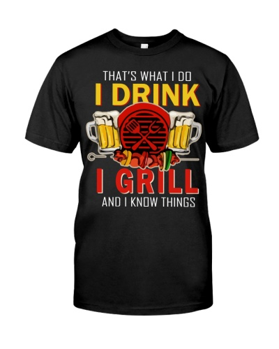 I DRINK - I GRILL AND I KNOW THINGS