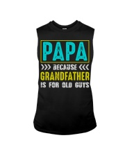PAPA BECAUSE GRANDFATHER IS FOR OLD GUYS Sleeveless Tee tile