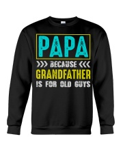 PAPA BECAUSE GRANDFATHER IS FOR OLD GUYS Crewneck Sweatshirt tile