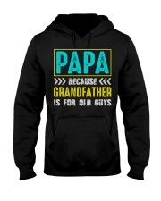 PAPA BECAUSE GRANDFATHER IS FOR OLD GUYS Hooded Sweatshirt tile