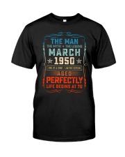 70th Birthday March 1950 Man Myth Legends Classic T-Shirt front