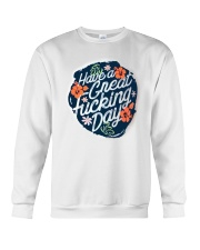 Have A Great Fucking Day Crewneck Sweatshirt tile