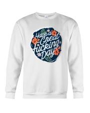 Have A Great Fucking Day Crewneck Sweatshirt thumbnail