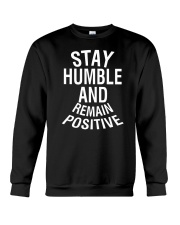 Stay Humble And Remain Positive Crewneck Sweatshirt tile