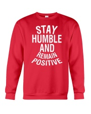 Stay Humble And Remain Positive Crewneck Sweatshirt front