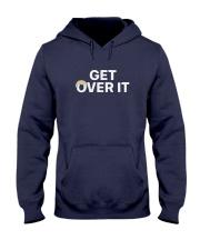Get Over It T Shirt Hooded Sweatshirt thumbnail