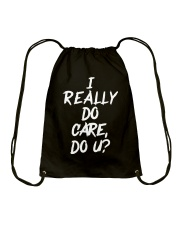 I really do care do u t-shirts Drawstring Bag thumbnail