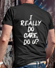I REALLY DON'T CARE DO YOU T-SHIRT Classic T-Shirt lifestyle-mens-crewneck-back-2