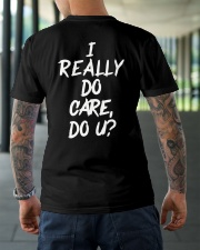 I REALLY DON'T CARE DO YOU T-SHIRT Classic T-Shirt lifestyle-mens-crewneck-back-3