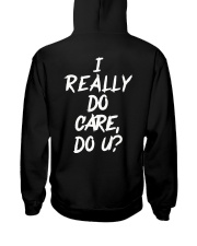 I REALLY DON'T CARE DO YOU T-SHIRT Hooded Sweatshirt thumbnail