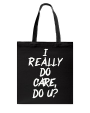 I REALLY DON'T CARE DO YOU T-SHIRT Tote Bag thumbnail