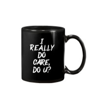 I REALLY DON'T CARE DO YOU T-SHIRT Mug thumbnail