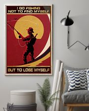 I Go Fishing Not To Find Myself But To Lose Myself 11x17 Poster lifestyle-poster-1