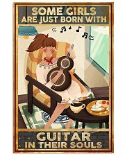 Some Girls Are Just Born With Guitar In Their Soul 11x17 Poster front