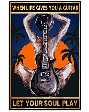 When Life Gives You A Guitar Let Your Soul Play 11x17 Poster front