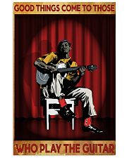 Good Things Come To Those Who Play The Guitar 11x17 Poster front