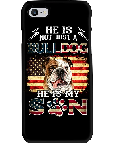 He Is Not Just A Bulldog He Is My Son