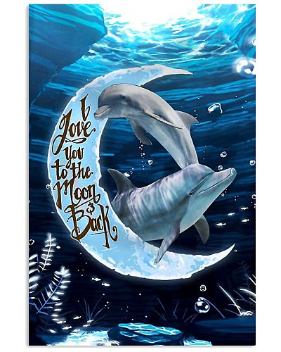 Dolphins I Love You To The Moon And Back Poster