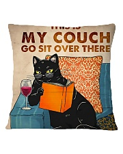 This Is My Couch Go Sit Over There Square Pillowcase back