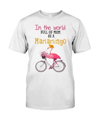 Flamingo In The World Full Of Mom Be A Mamamingo