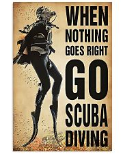 When Nothing Goes Right Go Scuba Diving 11x17 Poster front