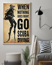When Nothing Goes Right Go Scuba Diving 11x17 Poster lifestyle-poster-1