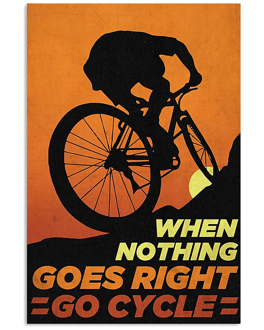 When Nothing Goes Right Go Cycle 11x17 Poster