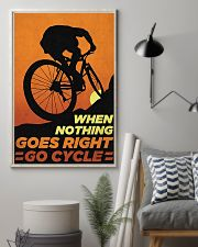 When Nothing Goes Right Go Cycle 11x17 Poster lifestyle-poster-1