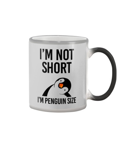 I'm Not Short I'm Penguin Size