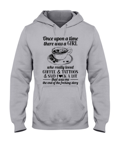 Once Upon A Time Girl Loved Coffee And Tattoos