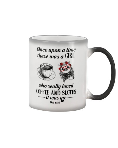 Once Upon A Time A Girl Loved Coffee And Sloths