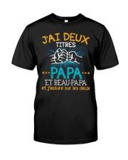 J'AI DEUX TITRES PAPA Classic T-Shirt front