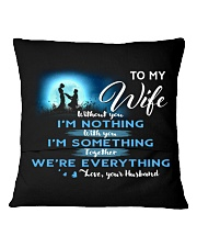 TO MY WIFE Square Pillowcase back