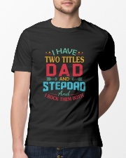 I HAVE TWO TITLES DAD Classic T-Shirt lifestyle-mens-crewneck-front-13