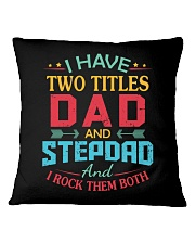 I HAVE TWO TITLES DAD Square Pillowcase thumbnail