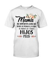 MAMA NO IMPORTA CÔM DE DURA SE Classic T-Shirt thumbnail