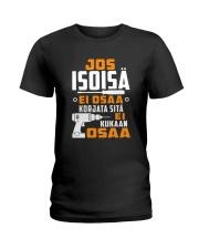 JOS ISOISA EI OSAA Ladies T-Shirt thumbnail